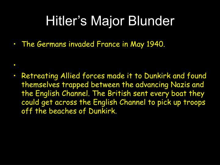 Hitler's Major Blunder