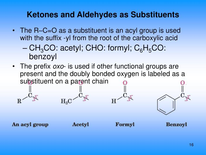 Ketones and Aldehydes as Substituents