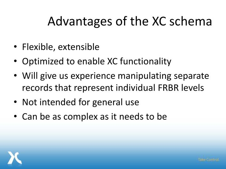 Advantages of the XC schema