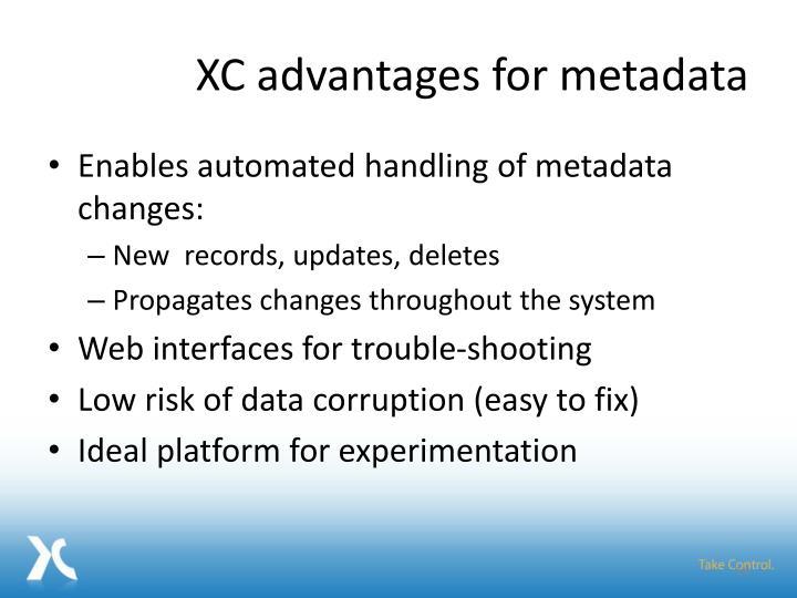 XC advantages for metadata