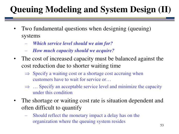 Queuing Modeling and System Design (II)