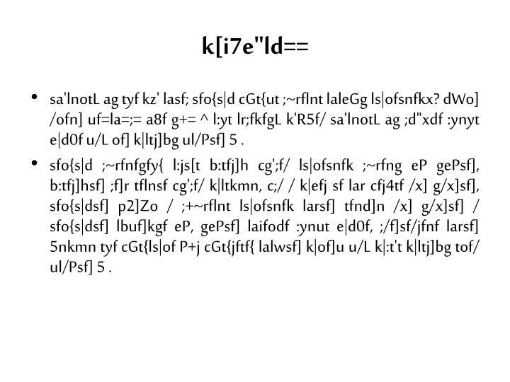 """k[i7e""""ld=="""