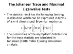 the johansen trace and maximal eigenvalue tests11