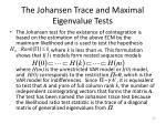 the johansen trace and maximal eigenvalue tests5