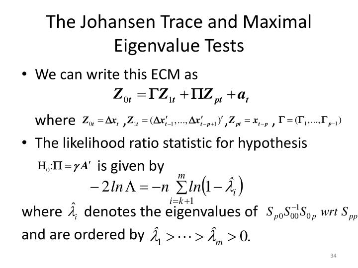 The Johansen Trace and Maximal Eigenvalue Tests