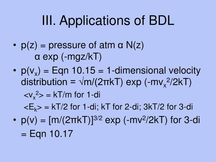 III. Applications of BDL