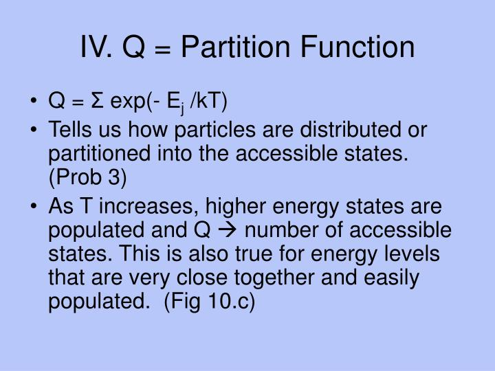 IV. Q = Partition Function