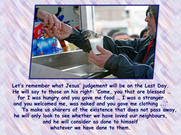 Let's remember what Jesus' judgement will be on the Last Day.