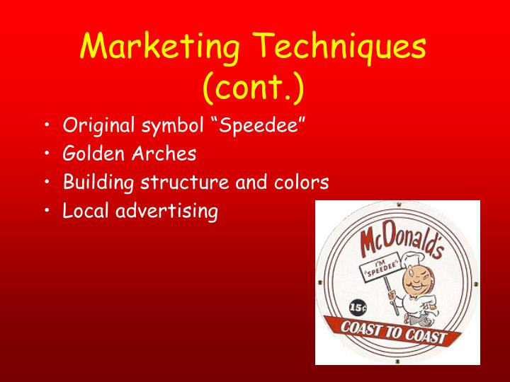 Marketing Techniques (cont.)