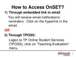 how to access onset