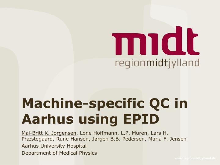 Machine-specific QC in Aarhus using EPID