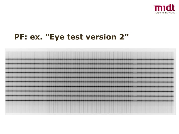 "PF: ex. ""Eye test version 2"""