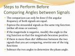 steps to perform before comparing angles between signals
