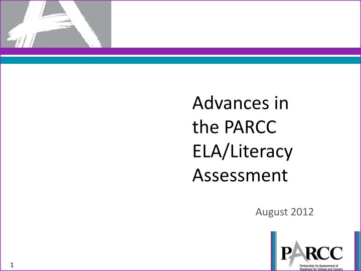 Advances in the parcc ela literacy assessment