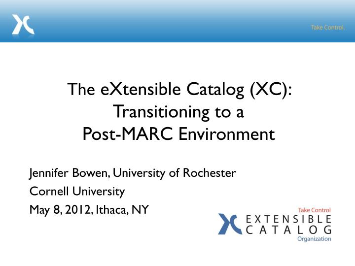 The extensible catalog xc transitioning to a post marc environment