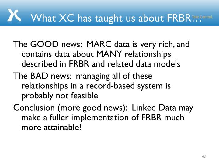 What XC has taught us about FRBR…
