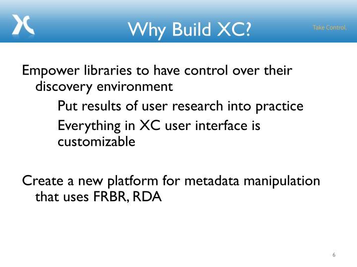 Why Build XC?