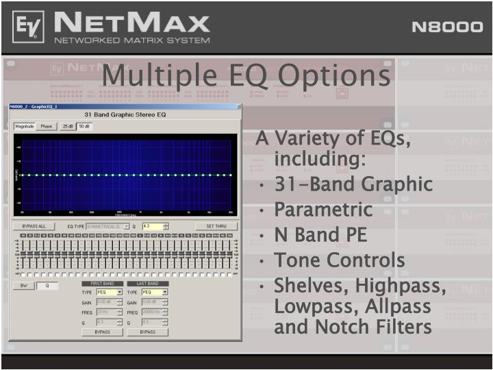 Multiple EQ Options