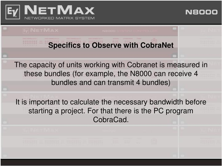 Specifics to Observe with CobraNet