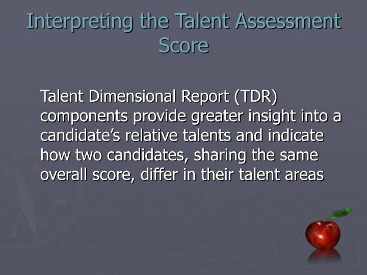 Interpreting the Talent Assessment Score