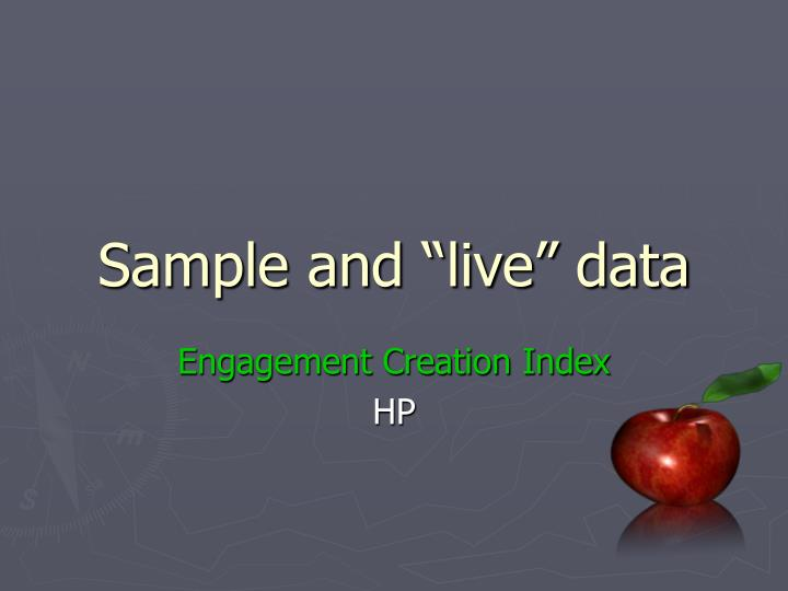 "Sample and ""live"" data"