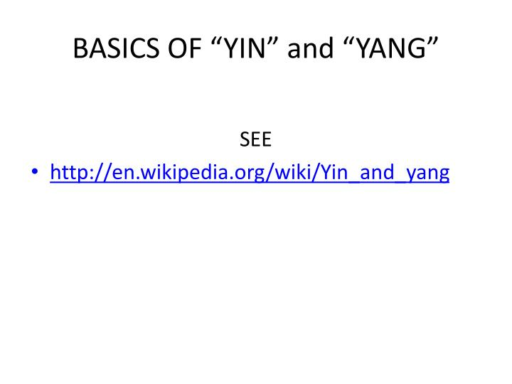 "BASICS OF ""YIN"" and ""YANG"""