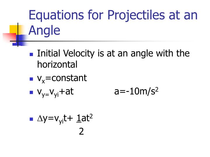 Equations for Projectiles at an Angle