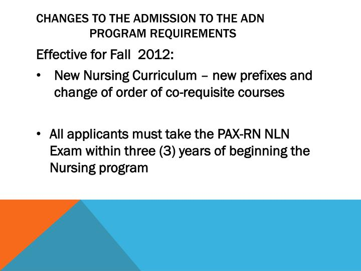 Changes to the admission to the adn
