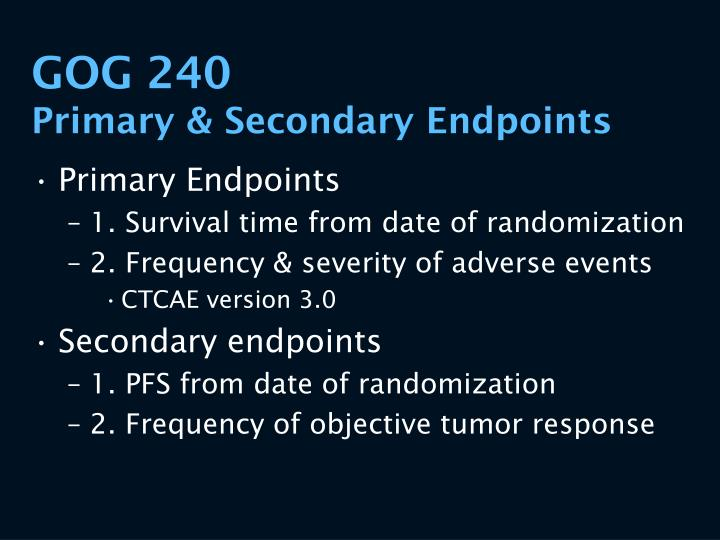 Gog 240 primary secondary endpoints