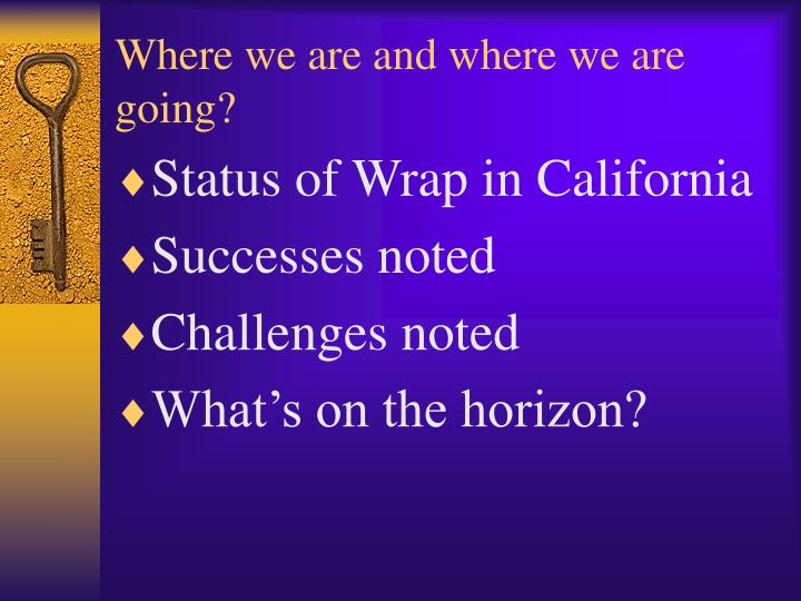 Where we are and where we are going?
