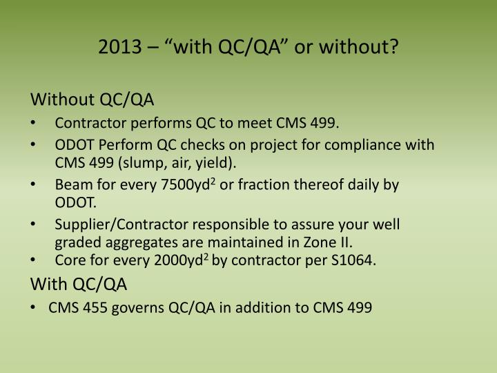 "2013 – ""with QC/QA"" or without?"