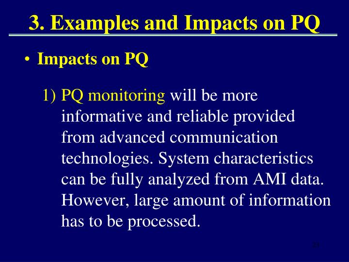 3. Examples and Impacts on PQ