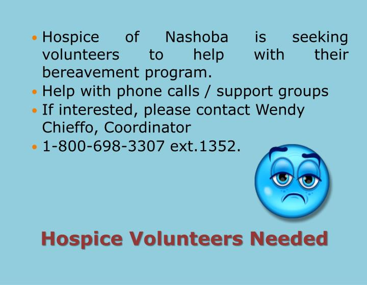 Hospice of Nashoba is seeking volunteers to help with their bereavement program.