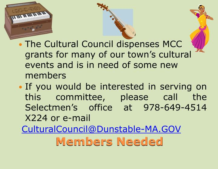 The Cultural Council dispenses MCC grants for many of our town's cultural events and is in need of some new members