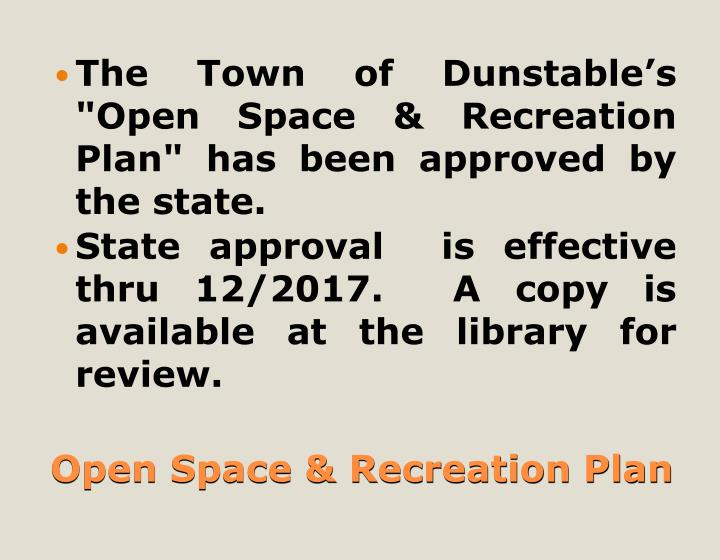 "The Town of Dunstable's ""Open Space & Recreation Plan"" has been approved by the state."