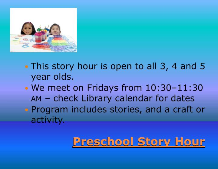 This story hour is open to all 3, 4 and 5 year olds.
