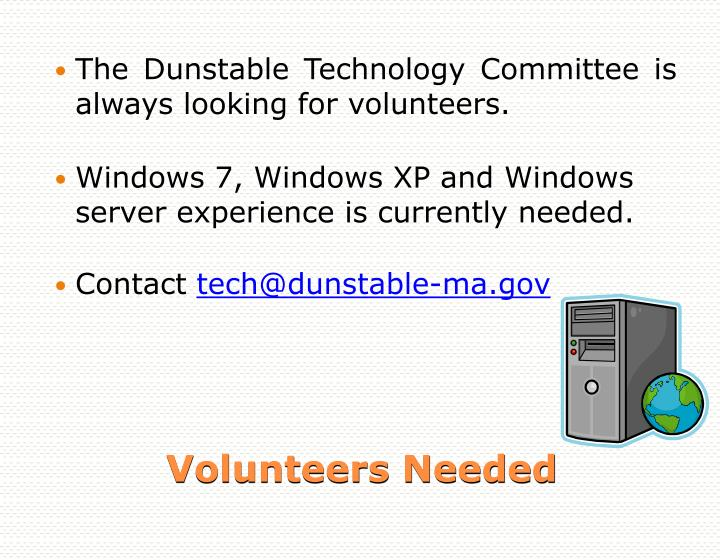 The Dunstable Technology Committee is always looking for volunteers.