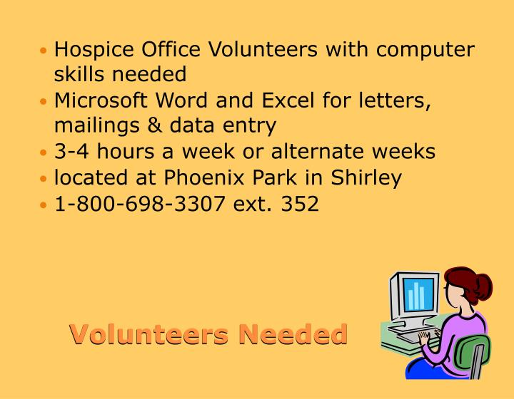 Hospice Office Volunteers with computer skills needed