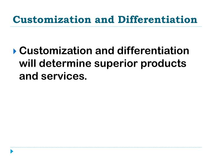 Customization and Differentiation