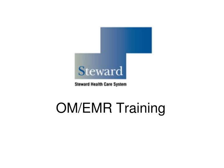 Om emr training