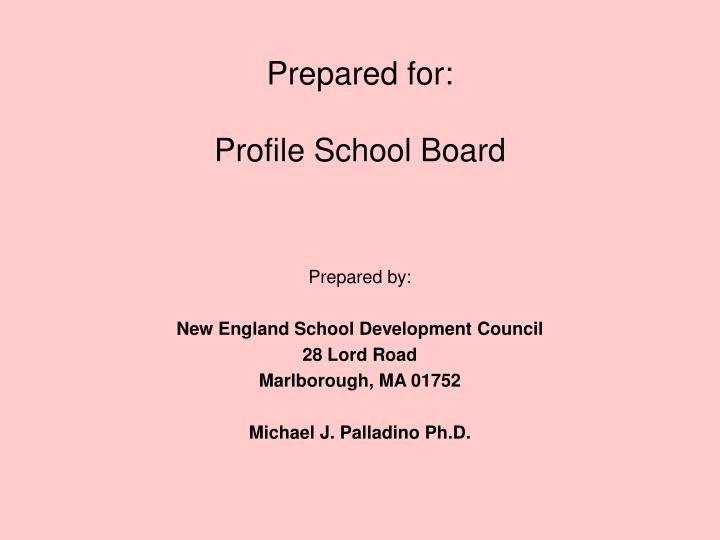 Prepared for profile school board