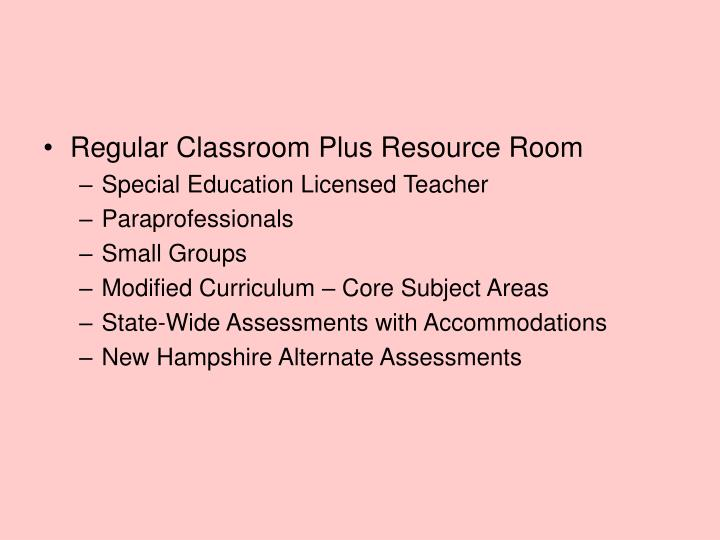 Regular Classroom Plus Resource Room