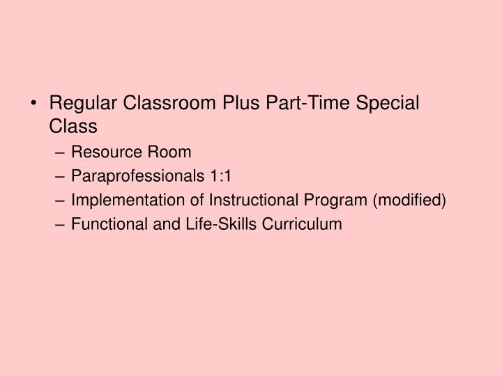 Regular Classroom Plus Part-Time Special Class