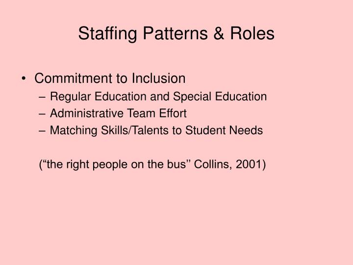 Staffing Patterns & Roles