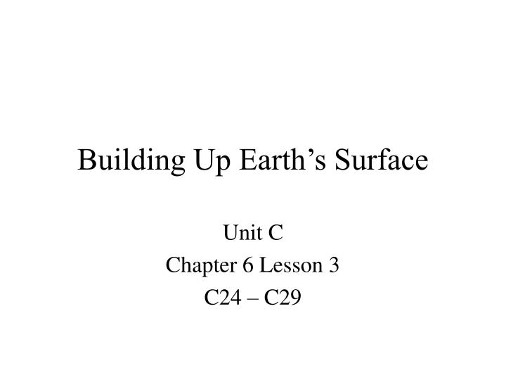 Building up earth s surface