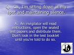q ok i m sitting down at my spot and maintaining silence