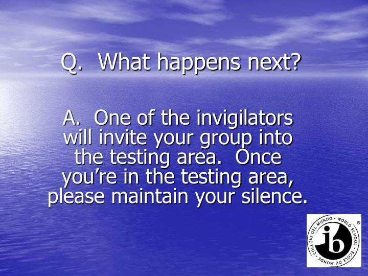 Q.  What happens next?