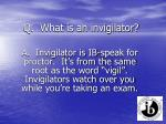 q what is an invigilator