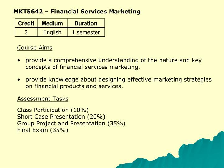 MKT5642 – Financial Services Marketing