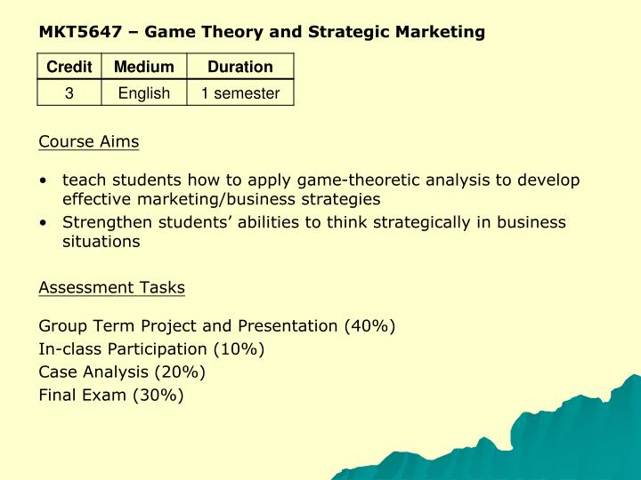 MKT5647 – Game Theory and Strategic Marketing